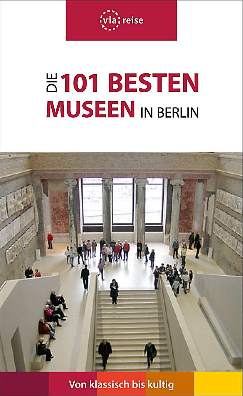 die 101 besten museen in berlin buch bei bestellen. Black Bedroom Furniture Sets. Home Design Ideas