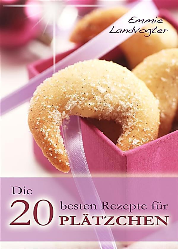 die 20 besten rezepte f r pl tzchen backen leicht gemacht weihnachtspl tzchen mit geling