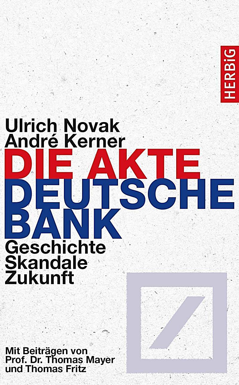 Deutsche Bank Empfehlung Geschenk die akte deutsche bank buch ulrich novak portofrei bestellen