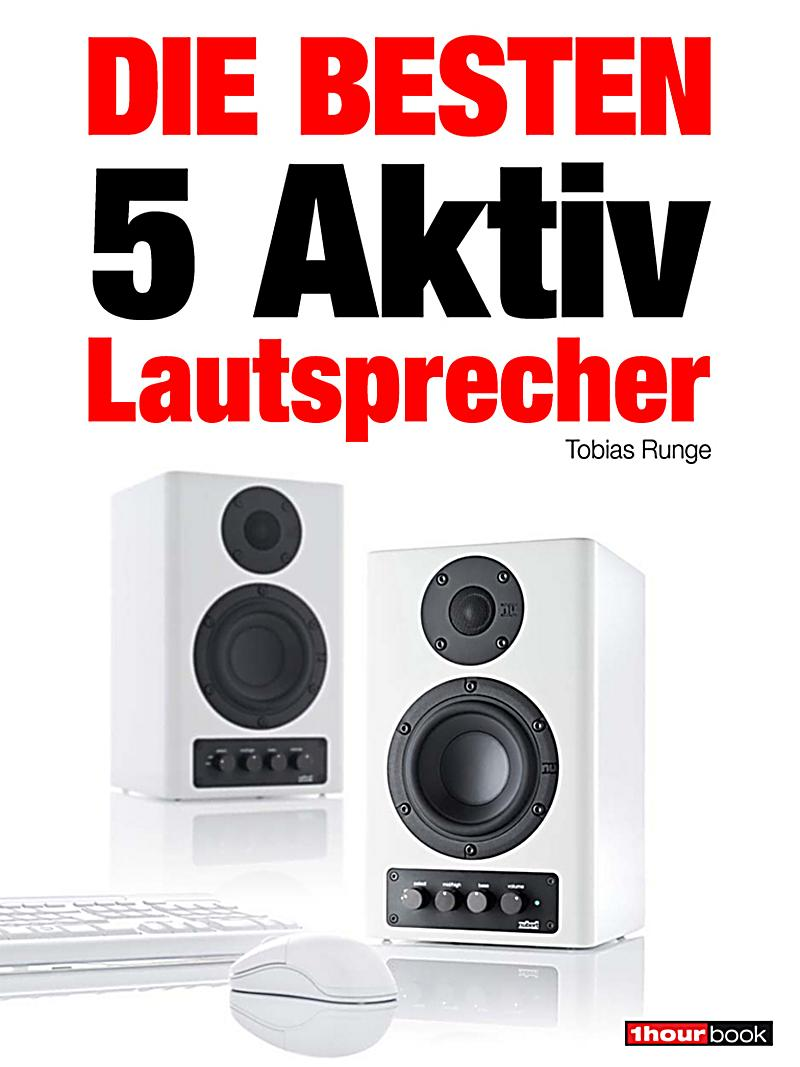 die besten 5 aktiv lautsprecher ebook jetzt bei. Black Bedroom Furniture Sets. Home Design Ideas