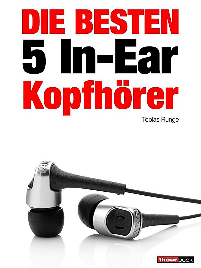 die besten 5 in ear kopfh rer ebook jetzt bei. Black Bedroom Furniture Sets. Home Design Ideas
