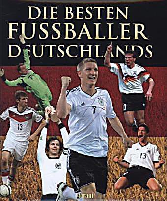 Die besten fussballer deutschlands buch bei for Die besten innenarchitekten deutschlands