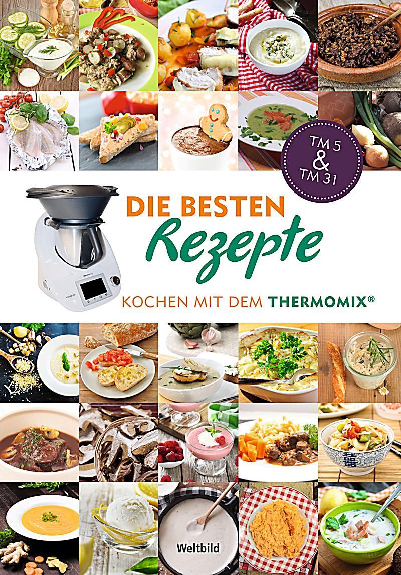 die besten rezepte kochen mit dem thermomix weltbild