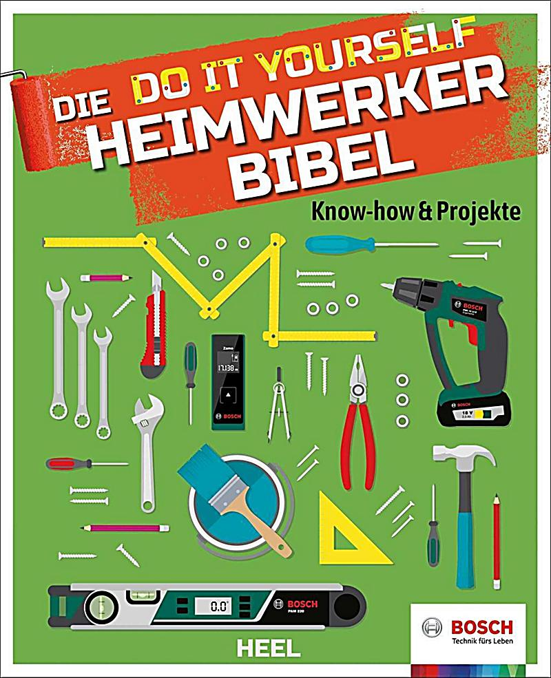 die do it yourself heimwerkerbibel buch portofrei bei. Black Bedroom Furniture Sets. Home Design Ideas