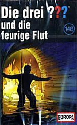 Die drei Fragezeichen Band 148: Die drei ??? und die feurige Flut (1 ...
