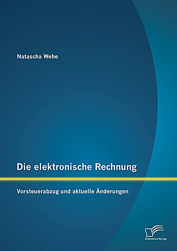 die elektronische rechnung vorsteuerabzug und aktuelle nderungen ebook. Black Bedroom Furniture Sets. Home Design Ideas