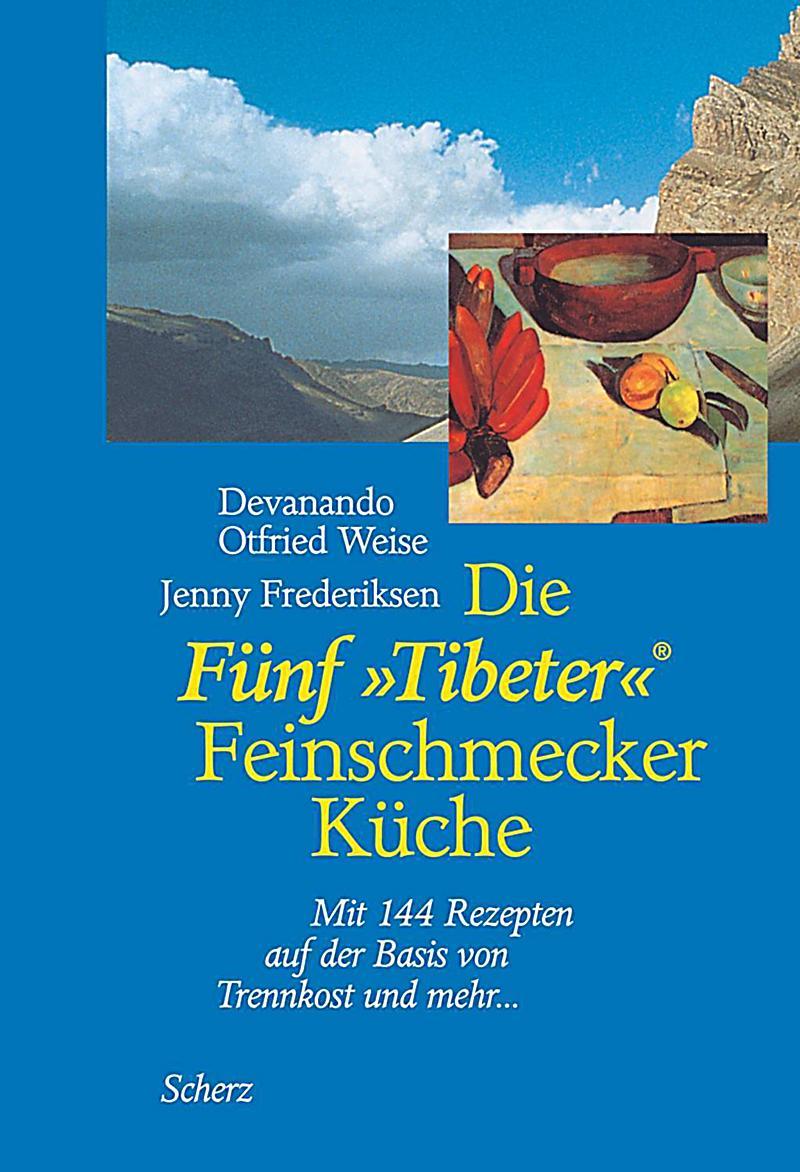 Die Fünf 'Tibeter' Feinschmecker Küche Buch portofrei ...