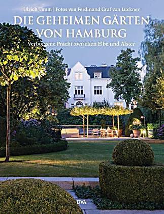 Die geheimen g rten von hamburg buch portofrei bei for Gartengestaltung joanna