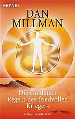 doc Millman Dan Die Goldenen Regeln des friedvollen Kriegers