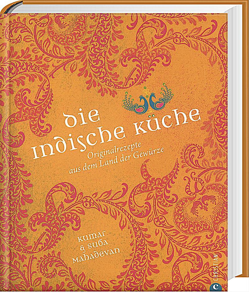 Die indische Küche Buch von Kumar Mahadevan portofrei kaufen