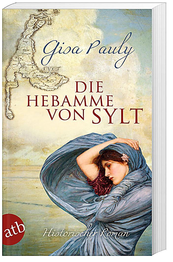 Die Insel-Saga Band 1: Die Hebamme von Sylt