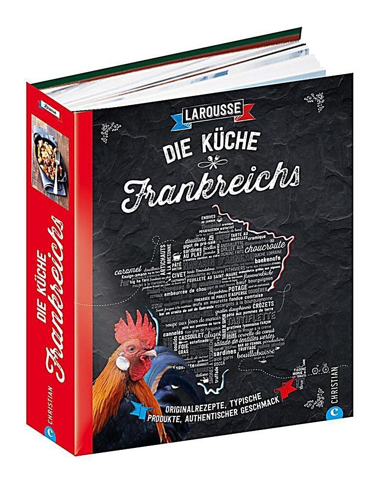 die k che frankreichs buch von larousse portofrei bei On die küche frankreichs
