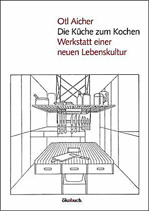 die k che zum kochen buch von otl aicher portofrei. Black Bedroom Furniture Sets. Home Design Ideas