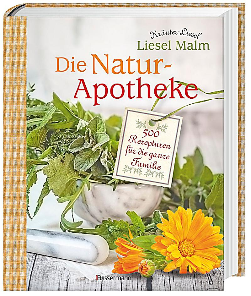 die natur apotheke buch von liesel malm portofrei bei. Black Bedroom Furniture Sets. Home Design Ideas