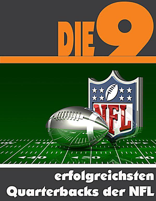 Die neun erfolgreichsten Quarterbacks der NFL ebook ...