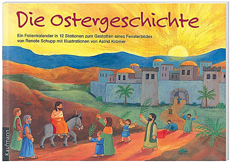 Die Ostergeschichte Buch von Renate Schupp portofrei - Weltbild.de