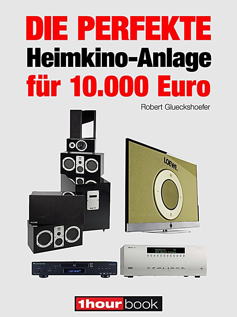 Die perfekte heimkino anlage f r euro ebook for Cuisine 10 000 euros