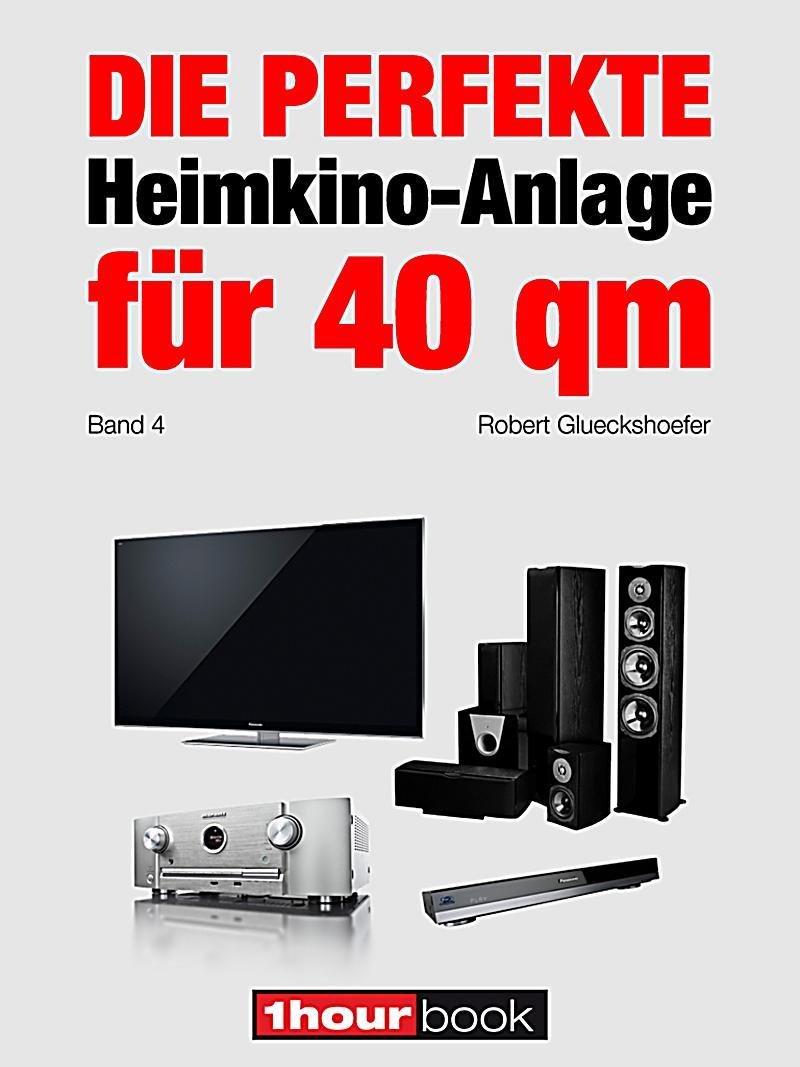 die perfekte heimkino anlage f r 40 qm band 4 ebook. Black Bedroom Furniture Sets. Home Design Ideas