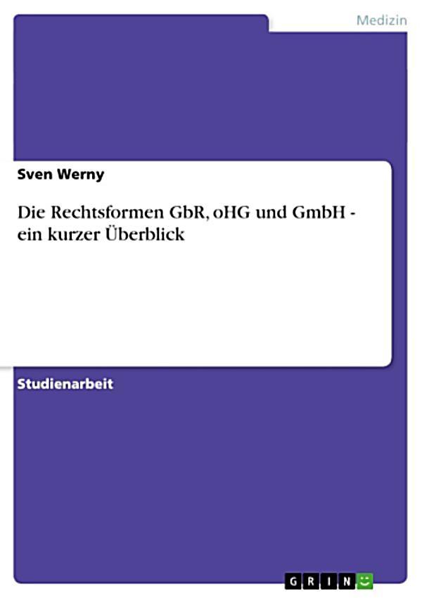 Die Rechtsformen GbR, oHG und GmbH ein kurzerÜberblick ebook Weltbild de