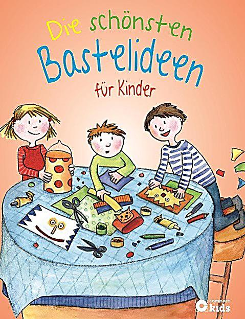 die sch nsten bastelideen f r kinder buch bestellen. Black Bedroom Furniture Sets. Home Design Ideas