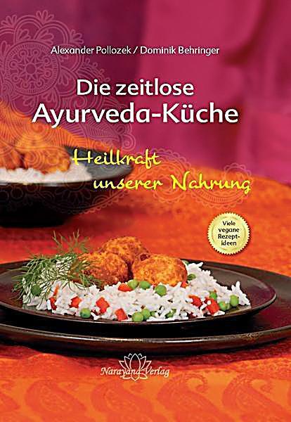 Die zeitlose ayurveda kuche buch portofrei bei weltbildch for Ayurveda küche