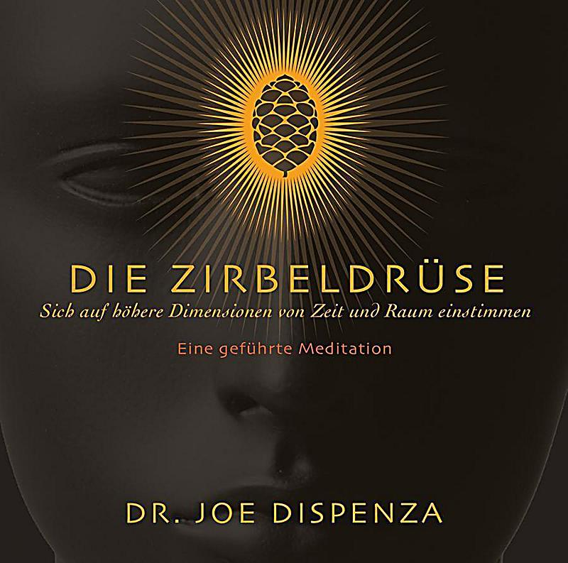 die zirbeldr se 1 audio cd h rbuch von joe dispenza. Black Bedroom Furniture Sets. Home Design Ideas