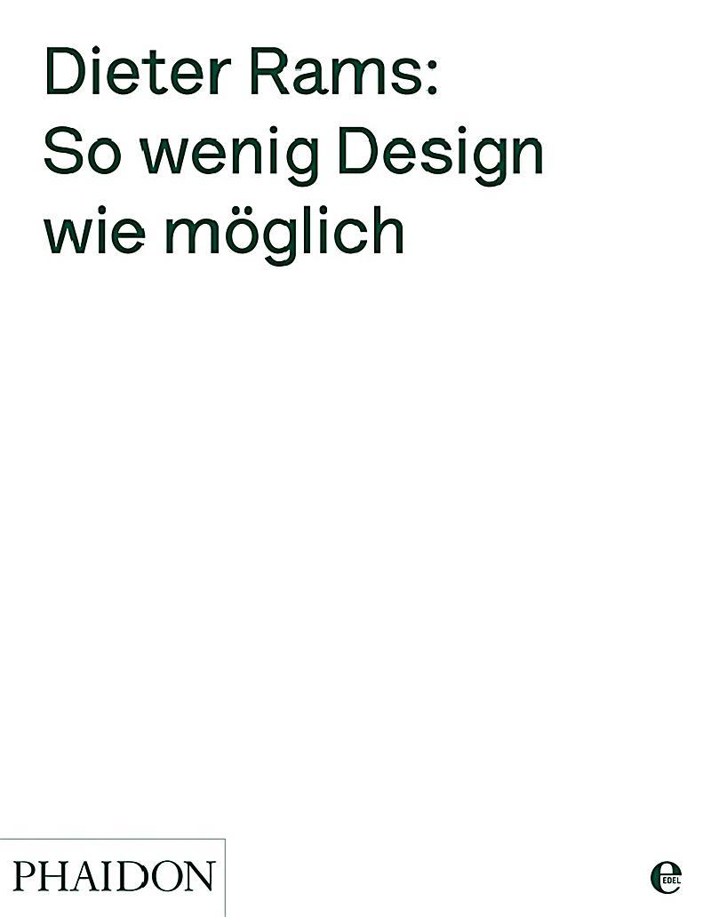 dieter rams so wenig design wie m glich buch portofrei bestellen. Black Bedroom Furniture Sets. Home Design Ideas