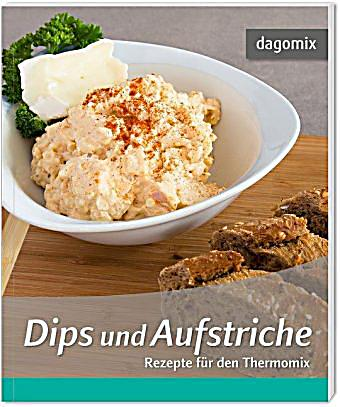 dips und aufstriche rezepte f r den thermomix buch. Black Bedroom Furniture Sets. Home Design Ideas