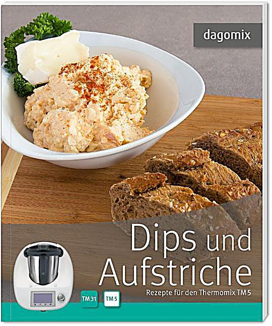 dips und aufstriche rezepte f r den thermomix tm5 buch. Black Bedroom Furniture Sets. Home Design Ideas