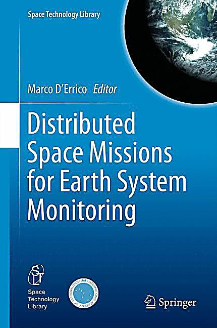 Earth Monitoring System : Distributed space missions for earth system monitoring buch