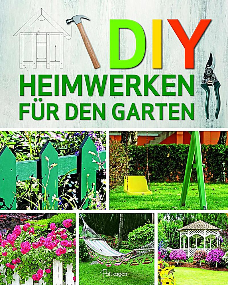 diy heimwerken f r den garten buch bei bestellen. Black Bedroom Furniture Sets. Home Design Ideas
