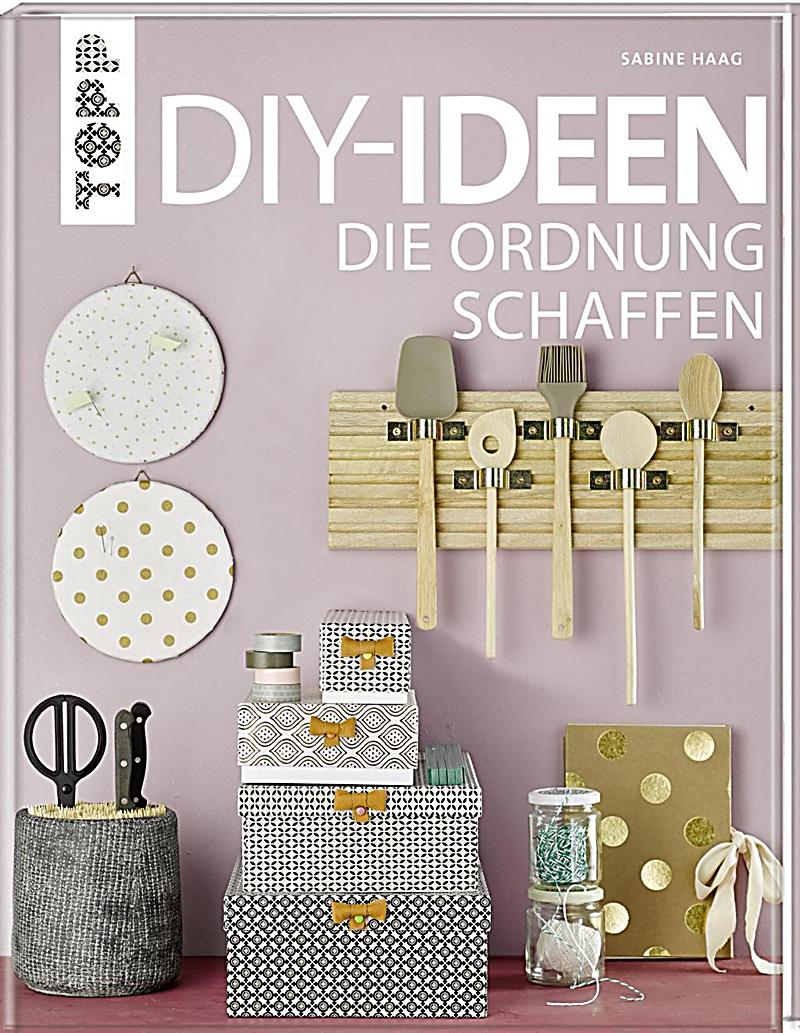 diy ideen die ordnung schaffen buch bei bestellen. Black Bedroom Furniture Sets. Home Design Ideas