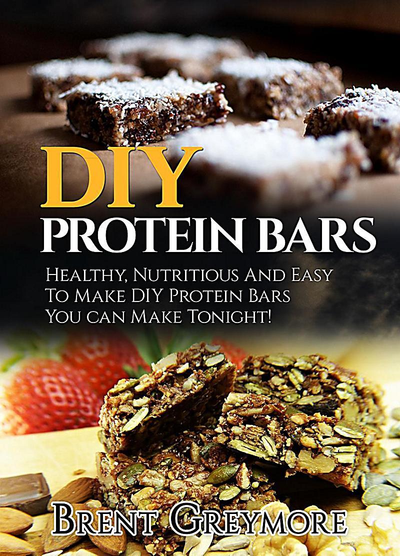 diy protein bars diy protein bars healthy nutritious