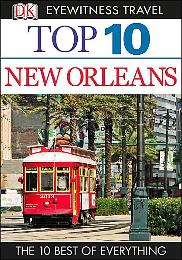 Dk eyewitness travel guide top 10 new orleans ebook for Things not to miss in new orleans