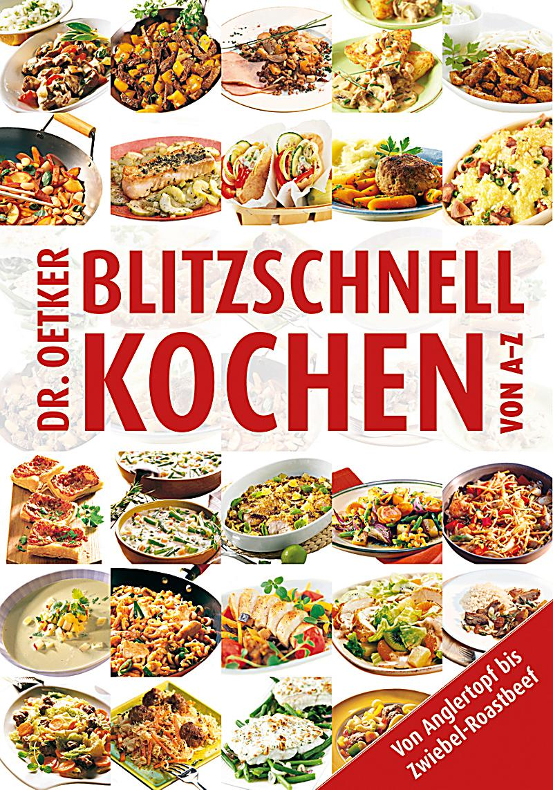 dr oetker blitzschnell kochen von a z buch. Black Bedroom Furniture Sets. Home Design Ideas