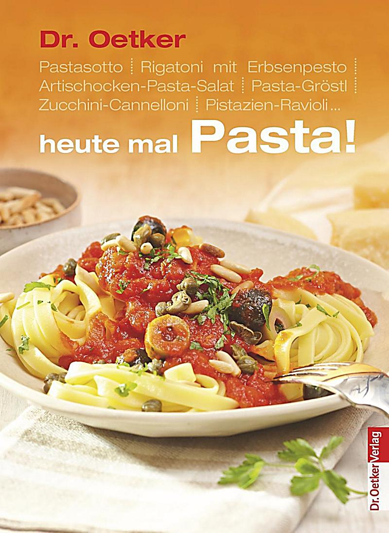 dr oetker heute mal pasta buch bei online bestellen. Black Bedroom Furniture Sets. Home Design Ideas