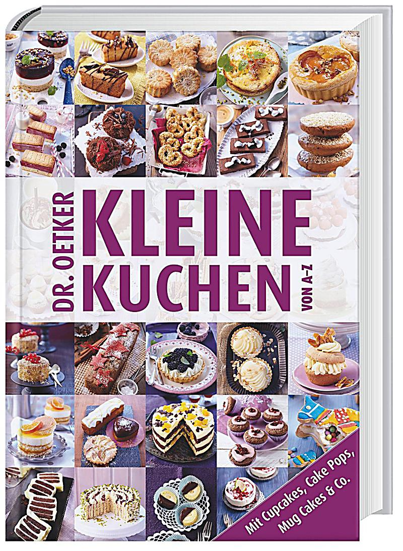 dr oetker kleine kuchen von a z buch portofrei bei. Black Bedroom Furniture Sets. Home Design Ideas