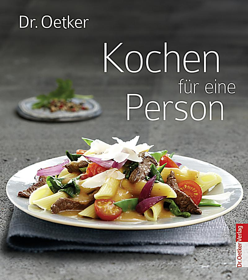 dr oetker kochen f r eine person buch bei bestellen. Black Bedroom Furniture Sets. Home Design Ideas