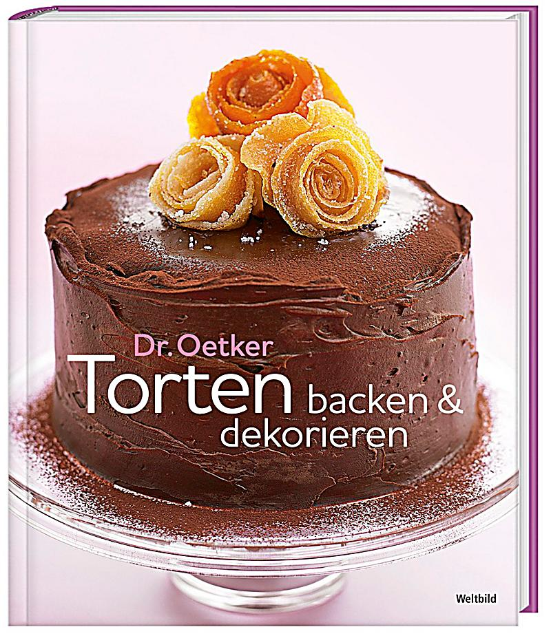 dr oetker torten backen dekorieren weltbild sonderausgabe. Black Bedroom Furniture Sets. Home Design Ideas