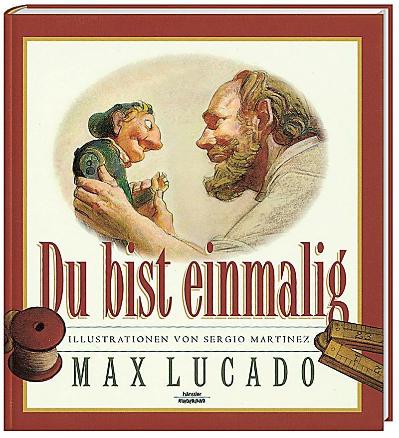 Du bist einmalig Buch von Max Lucado bei Weltbild.de bestellen