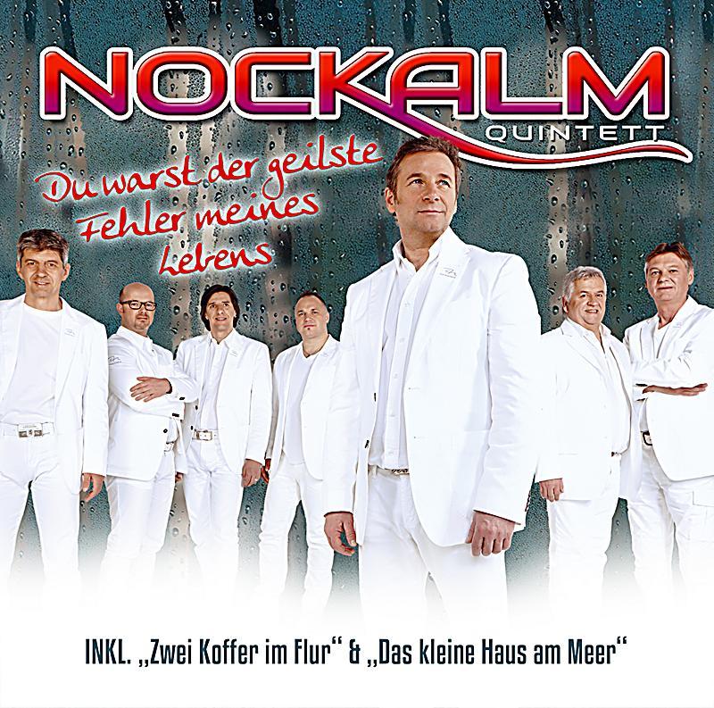 Nockalm Quintett - Du warst der geilste Fehler meines ...