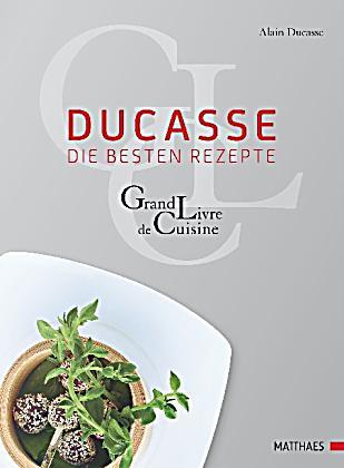 Ducasse die besten rezepte buch portofrei bei for Livre cuisine ducasse