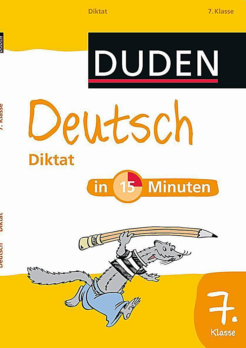duden deutsch in 15 minuten diktat 7 klasse buch. Black Bedroom Furniture Sets. Home Design Ideas