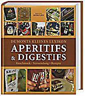 dumonts kleines lexikon aperitifs digestifs buch kaufen. Black Bedroom Furniture Sets. Home Design Ideas