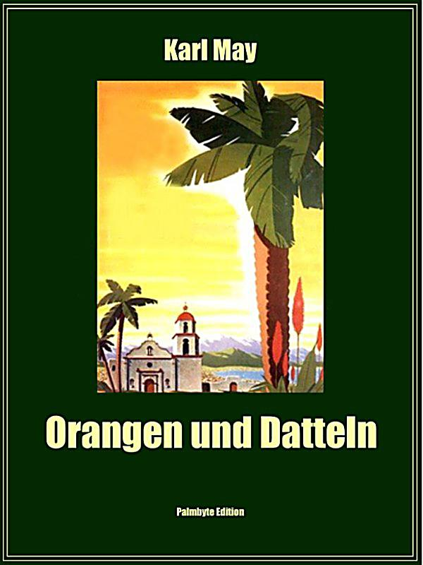 Edition palmbyte orangen und datteln ebook for Datteln deko
