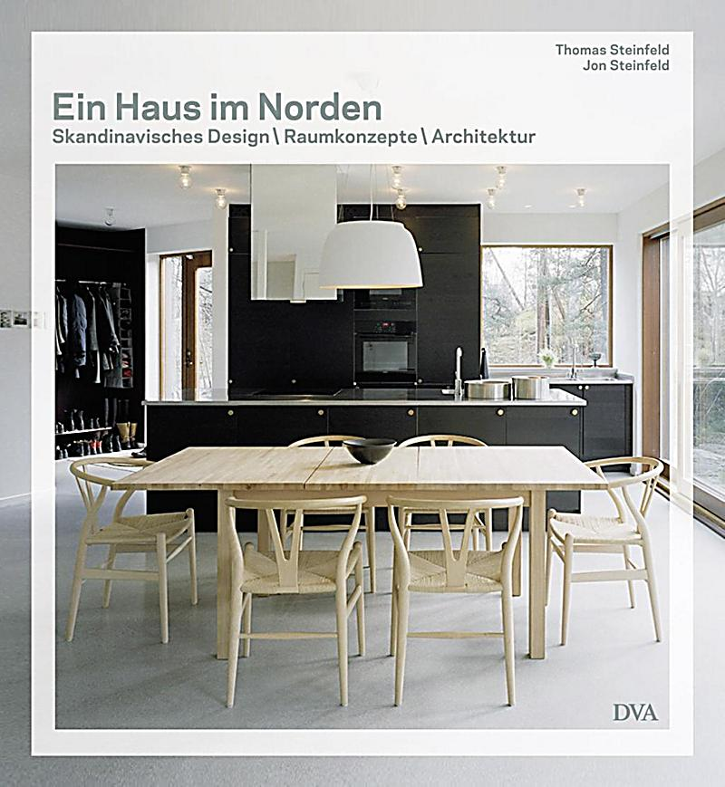 ein haus im norden skandinavisches design raumkonzepte architektur buch. Black Bedroom Furniture Sets. Home Design Ideas