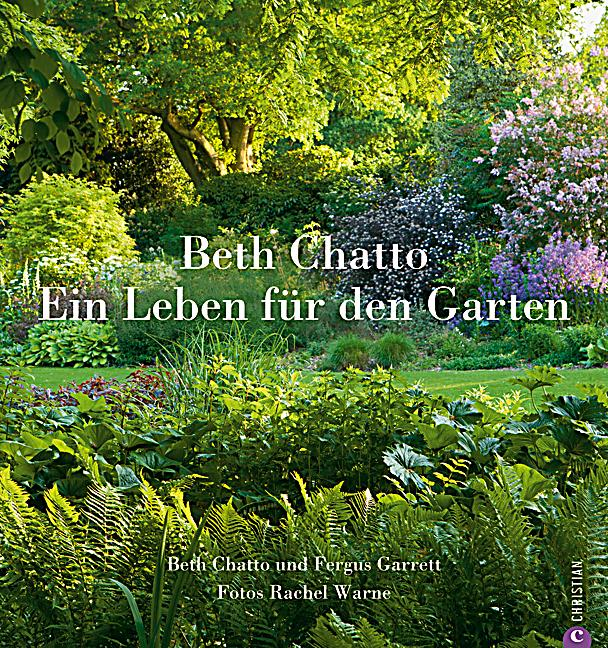 ein leben f r den garten buch von beth chatto portofrei. Black Bedroom Furniture Sets. Home Design Ideas