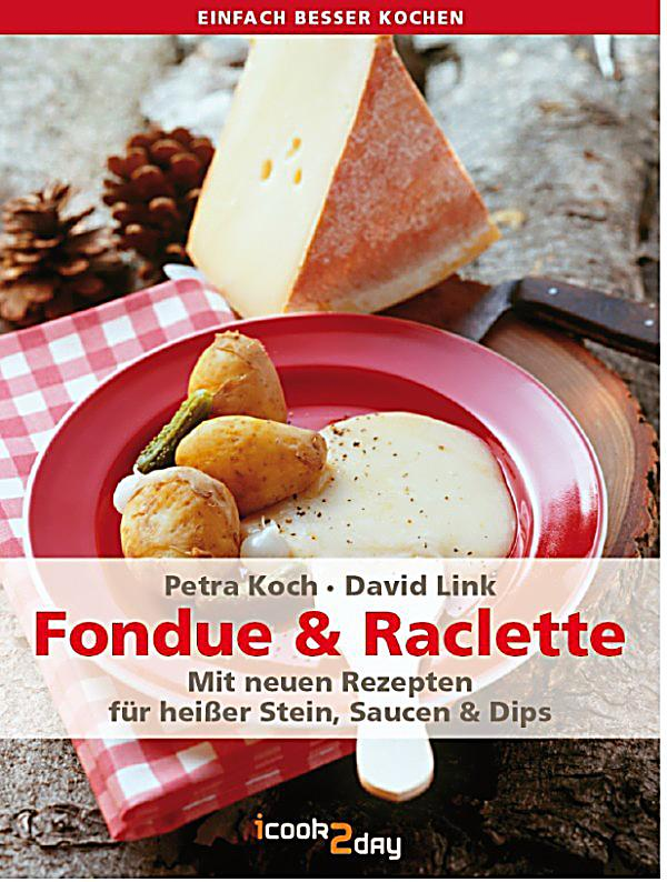 einfach besser kochen fondue raclette ebook. Black Bedroom Furniture Sets. Home Design Ideas