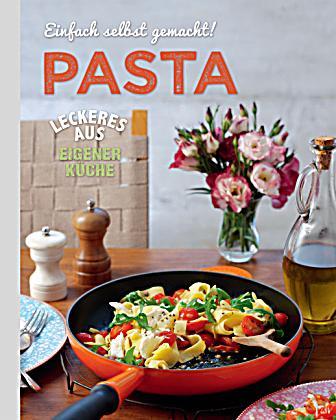 einfach selbst gemacht pasta buch portofrei bei. Black Bedroom Furniture Sets. Home Design Ideas