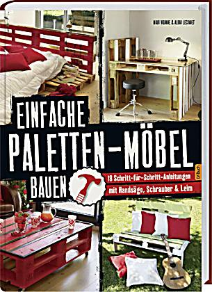 einfache paletten m bel bauen buch portofrei bei. Black Bedroom Furniture Sets. Home Design Ideas